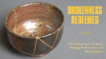 Brokenness Redeemed: Mary, Martha and Lazarus