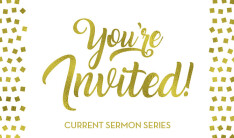 You're Invited sermon series