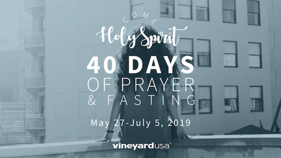 Come Holy Spirit | 40 Days Of Prayer & Fasting