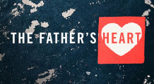 The Father's Heart for the Whole World