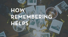 How Remembering Helps (Group Bible Study: no sermon)