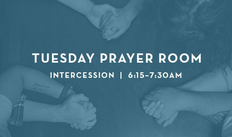 Tuesday First Light Prayer 6:15am