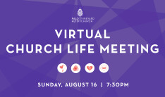 Virtual Church Life Meeting 7/19/20 - Jul 19 2020 1:00 PM